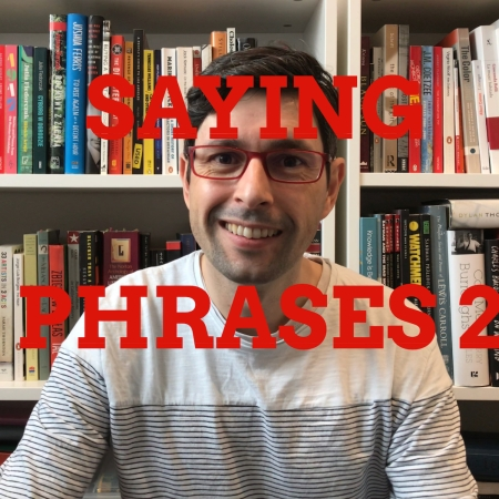 Saying Phrases 2 – William Alan McNeice Speak English Today